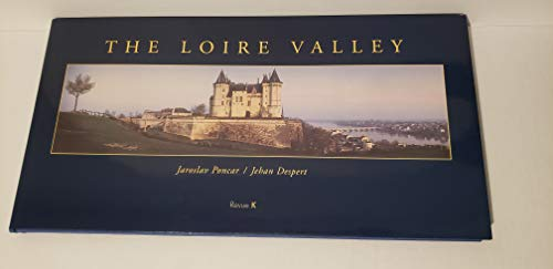 The Loire Valley: Poncar, Jaroslav;Despert, Jehan