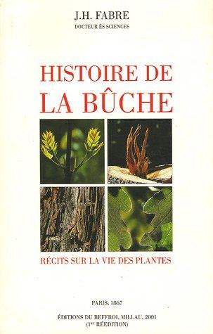9782908123395: Histoire de la bûche : Récits sur la vie des plantes