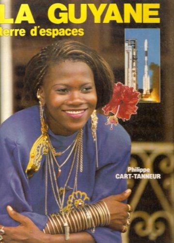 9782908128000: La Guyane : terre d'espaces