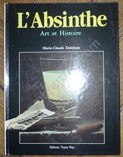 9782908128222: L'absinthe: Art et histoire (French Edition)