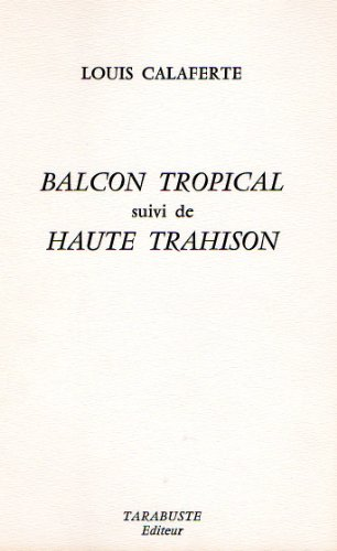 9782908138320: Balcon tropical, suivi de, Haute trahison