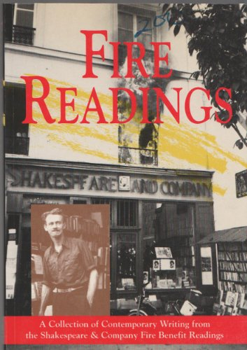 9782908171075: Fire readings: A collection of contemporary writing from the Shakespeare & Company fire benefit readings : Paris, London, New York, Boston