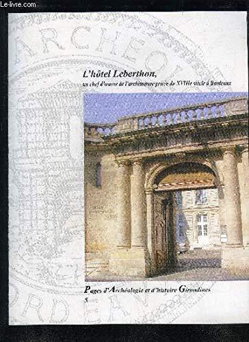 9782908175097: L'hotel leberthon un chef d'oeuvre de l'architecture privee du xviiie siecle a bordeaux 5