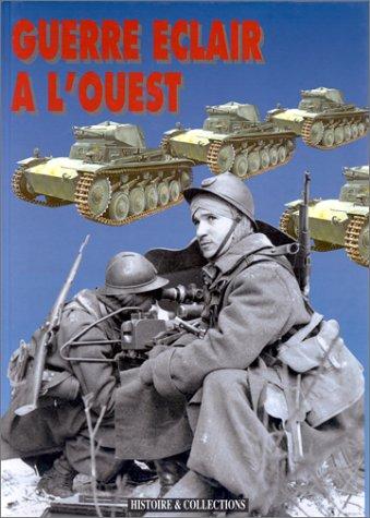 Guerre éclair à l'Ouest (Les grandes batailles de la Seconde Guerre mondiale) (French Edition) (9782908182286) by Yves Buffetaut