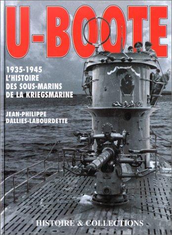 9782908182415: U BOOT 1935-1945 HISTOIRE DES SOUS-MARINS