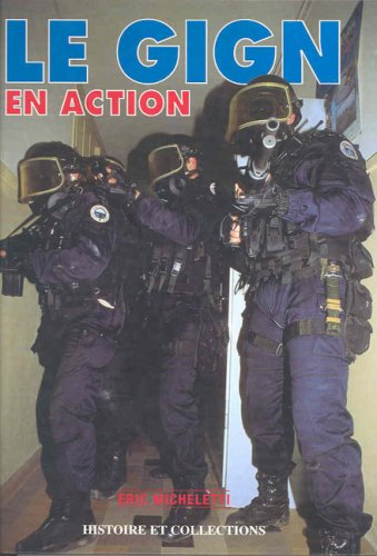 LE GIGN EN ACTION (French Edition): Eric Micheletti