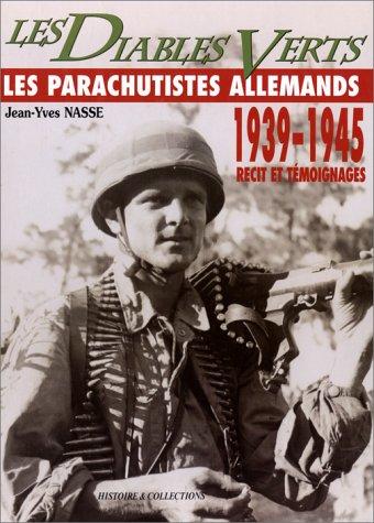Green Devils: German Paratroopers 1939-1945: Nasse, Jean-Yves