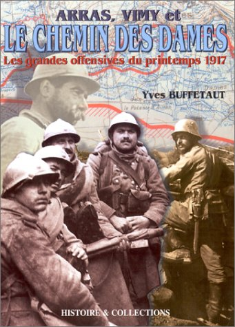 The 1917 spring offensives: Arras, Vimy, le Chemin des Dames (9782908182668) by Yves Buffetaut