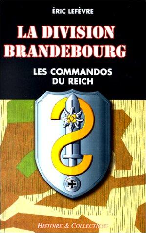 "9782908182729: Division Brandebourg: Les commandos du Reich (Collection ""Actions spéciales"") (French Edition)"
