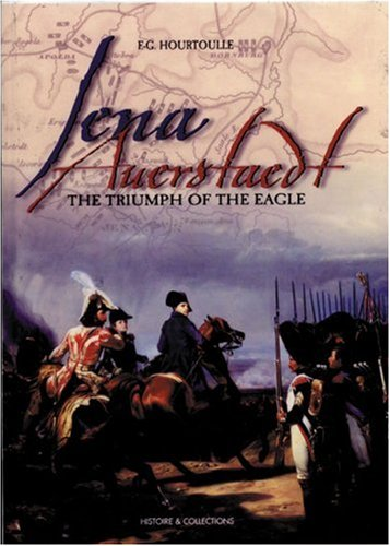 9782908182767: Jena Auerstadt: The Triumph of the Eagle (Great Battles of the First Empire)