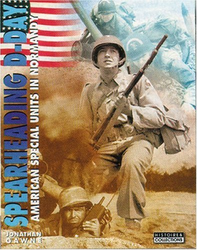 Spearheading D-Day: American Special Units, 6 June,: Gawne, Jonathan