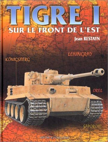 Tigre I sur le front de l'Est (9782908182828) by Jean Restayn