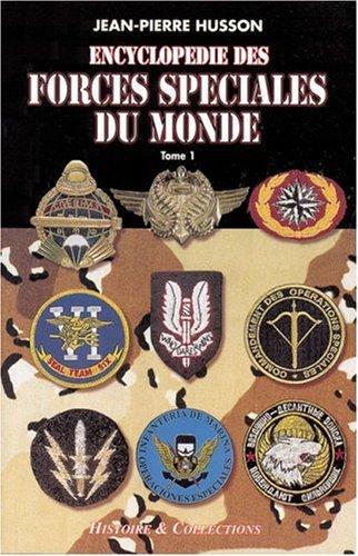 9782908182910: Encyclopédie des forces spéciales du monde : Tome 1, De A à L (d'Afghanistan à Luxembourg) (Actions spéciales)