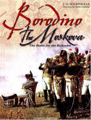 9782908182965: Borodino, The Moscova: The Battle for the Redoubts