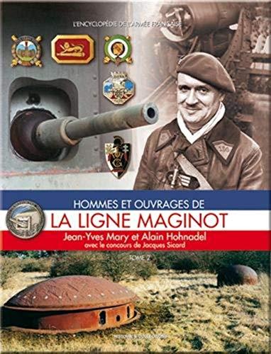 9782908182972: Hommes et ouvrages de la Ligne Maginot
