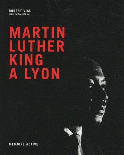 Martin Luther King A Lyon: Memoire Active: Vial, Robert