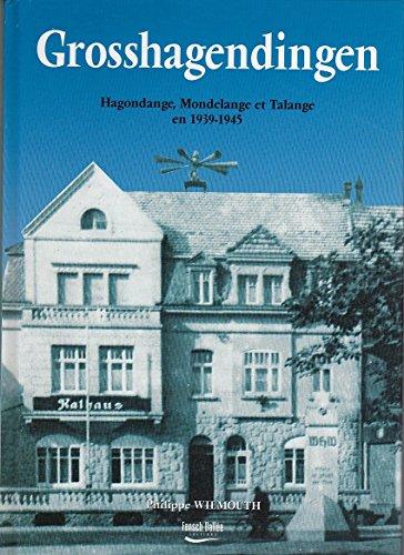 9782908196924: Grosshangendingen : Hagondange, Mondelange et Talange en 1939-1945