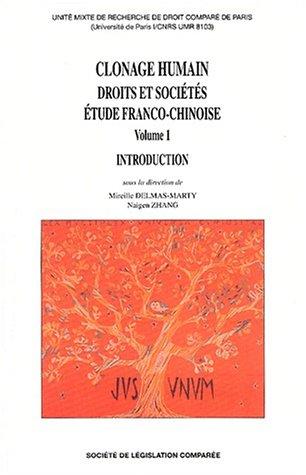 Clonage humain : droits et sociétés : étude franco-chinoise. Volume 1 : ...