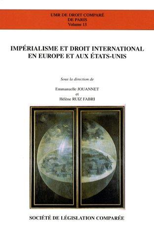 Imperialisme et droit international en europe et aux etats-unis: Jouannet Ruiz Fabri