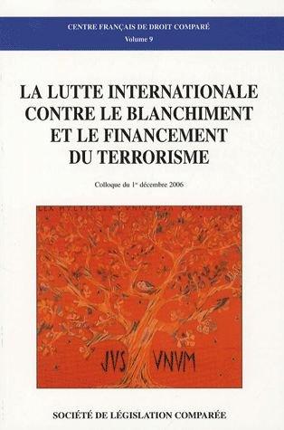Lutte internationale contre le blanchiment et le financement du terrorisme: Centre Fran�ais Droit ...
