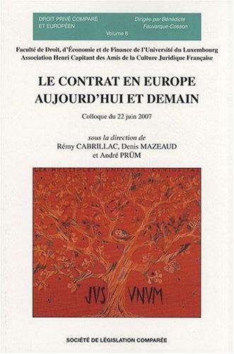 Le contrat en europe - aujourd'hui et demain - volume 8: Cabrillac Rémy