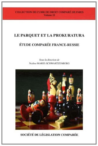 Parquet et la prokuratura - etude comparee france-russie: Marie Schwartzenberg
