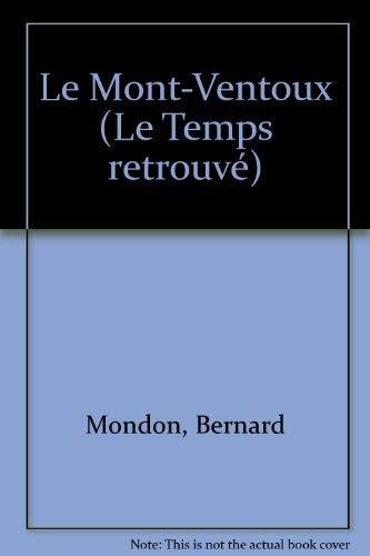 9782908209716: Le Mont-Ventoux (Le temps retrouvé) (French Edition)