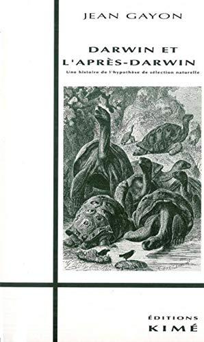 9782908212143: Darwin et l'après Darwin: Une histoire de l'hypothèse de sélection naturelle (Histoire des idées, théorie politique et recherches en sciences sociales) (French Edition)