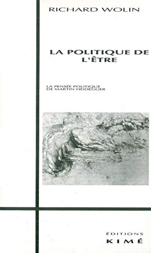 La politique de l'être (2908212374) by Richard Wolin