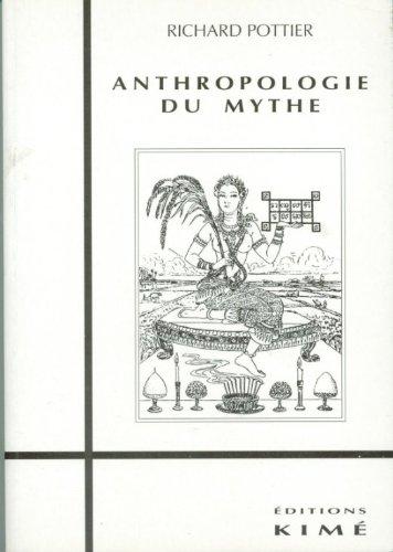 9782908212556: Essai d'anthropologie du mythe (Collection