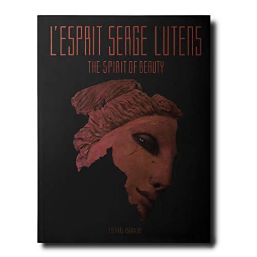 L'Esprit Serge Lutens: The Spirit of Beauty: Lutens, Serge