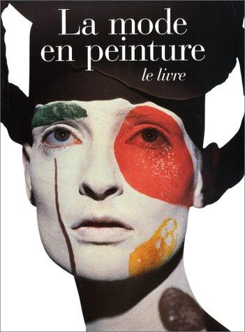 la MODE en PEINTURE - le LIVRE. COLLECTIF; French Edition; Édition en français.