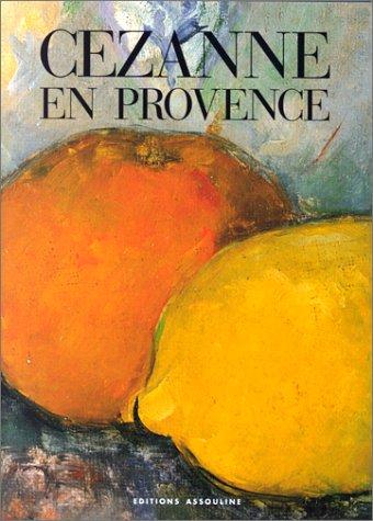 Cezanne en Provence.: Coutagne, Denis.