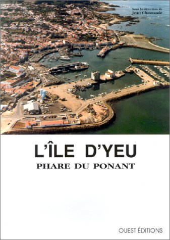 9782908261028: L'Ile d'Yeu: Phare du Ponant