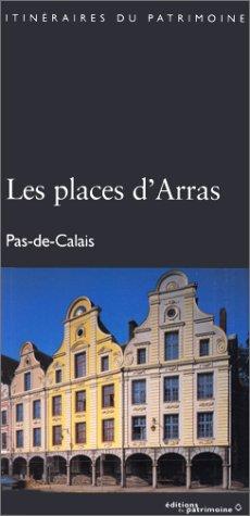 9782908271218: Les places d'Arras, Pas-de-Calais (Itinéraires du patrimoine)