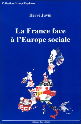 9782908290103: La France face � l'Europe sociale: Regards sur une constitution sans nom