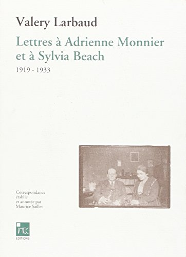 "Lettres a Adrienne Monnier et a Sylvia Beach, 1919-1933 (Collection ""Pieces d'archives&..."