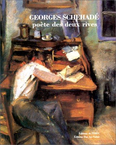 9782908295481: Georges Schehadé, poète des deux rives, 1905-1989 (French Edition)