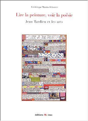 Lire la peinture, voir la poésie : Jean Tardieu et les arts: Frédérique ...