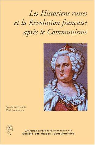 les historiens russes et la révolution française après le communisme: ...