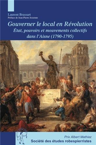Gouverner le local en révolution: Laurent Brassart
