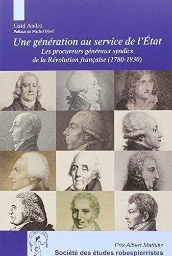 9782908327922: Une génération au service de l'Etat : Les procureurs généraux syndics de la Révolution française (1780-1830) (Prix Mathiez)