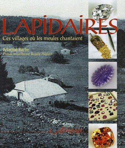 9782908340495: Lapidaires : Ces villages où les meubles chantaient