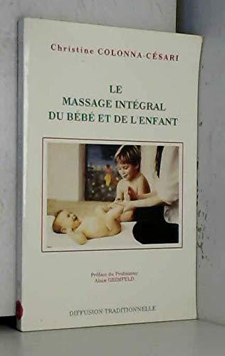 9782908353044: Le massage intégral du Bébé et de l'Enfant