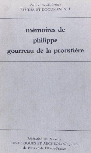 Memoires de Philippe Gourreau de La Proustiere: Chanoine de Saint-Victor de Paris et cure de ...