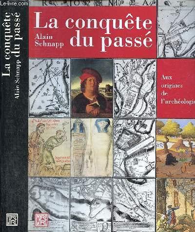 9782908393170: La conquête du passé: Aux origines de l'archéologie (French Edition)