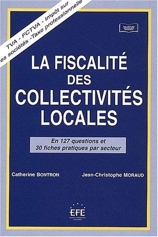 """""""la fiscalite des collectivites locales ; en 127 questions et 30 fiches par secteur"""": ..."""