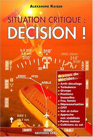 9782908414226: Situation critique : décision !