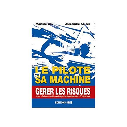 9782908414271: Le Pilote et Sa Machine