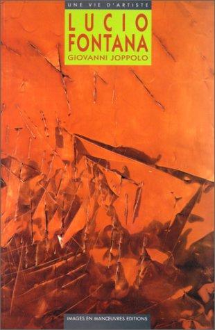 9782908445060: Lucio Fontana: Qui sait comment est Dieu ? (Une Vie d'Artiste)
